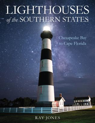 Cover image for the book Lighthouses of the Southern States: From Chesapeake Bay to Cape Florida