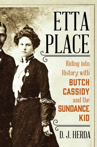 Cover image for the book Etta Place: Riding into History with Butch Cassidy and the Sundance Kid