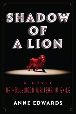 Cover image for the book Shadow of a Lion: A Novel of Hollywood Writers in Exile