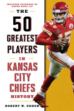 Cover image for the book The 50 Greatest Players in Kansas City Chiefs History