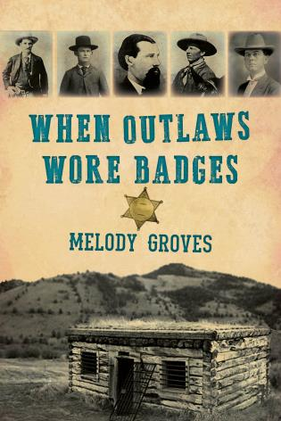 Cover image for the book When Outlaws Wore Badges