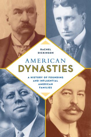 Cover image for the book American Dynasties: A History of Founding and Influential American Families