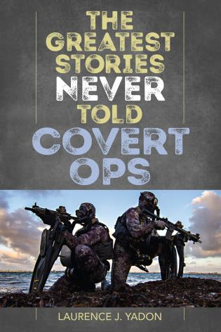 Cover image for the book The Greatest Stories Never Told: Covert Ops