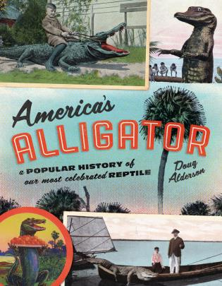 Cover image for the book America's Alligator: A Popular History of Our Most Celebrated Reptile