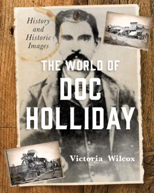 Cover image for the book The World of Doc Holliday: History and Historic Images