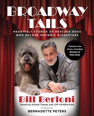 Cover image for the book Broadway Tails: Heartfelt Stories of Rescued Dogs Who Became Showbiz Superstars, 3rd Edition