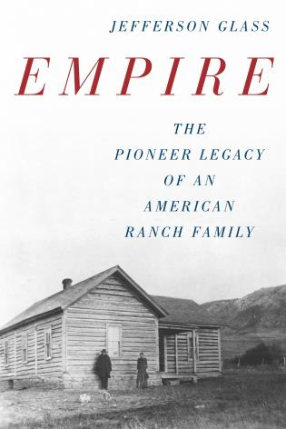 Cover image for the book Empire: The Pioneer Legacy of an American Ranch Family