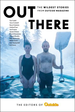 Cover image for the book Out There: The Wildest Stories from Outside Magazine