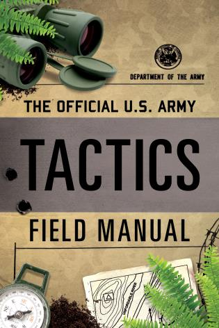 Cover image for the book The Official U.S. Army Tactics Field Manual
