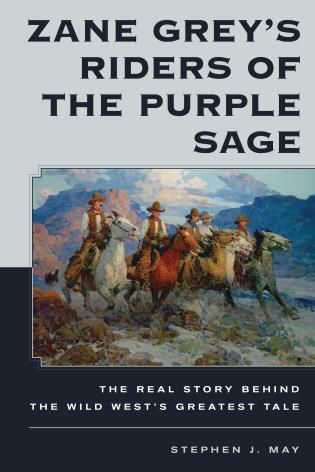 Cover image for the book Zane Grey's Riders of the Purple Sage: The Real Story Behind the Wild West's Greatest Tale