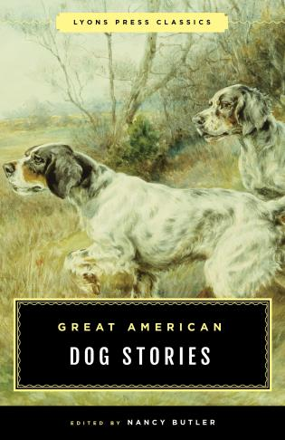 Cover image for the book Great American Dog Stories: Lyons Press Classic