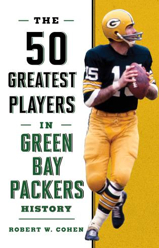 Cover image for the book The 50 Greatest Players in Green Bay Packers History