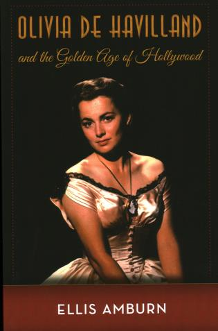 Cover image for the book Olivia de Havilland and the Golden Age of Hollywood