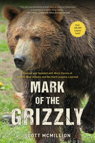 Cover image for the book Mark of the Grizzly: Revised And Updated With More Stories Of Recent Bear Attacks And The Hard Lessons Learned, 3rd Edition