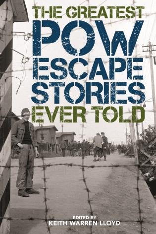 Cover image for the book The Greatest POW Escape Stories Ever Told