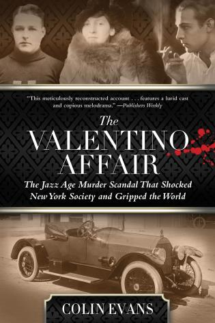 Cover image for the book Valentino Affair: The Jazz Age Murder Scandal That Shocked New York Society and Gripped the World