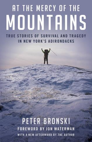 Cover image for the book At the Mercy of the Mountains: True Stories Of Survival And Tragedy In New York's Adirondacks