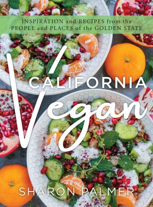 Cover image for the book California Vegan: Inspiration and Recipes from the People and Places of the Golden State