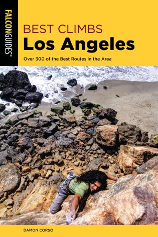 Cover image for the book Best Climbs Los Angeles: Over 300 of the Best Routes in the Area, 2nd Edition