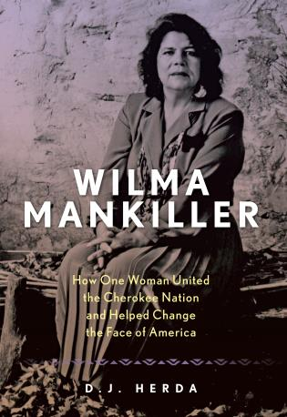 Cover image for the book Wilma Mankiller: How One Woman United the Cherokee Nation and Helped Change the Face of America