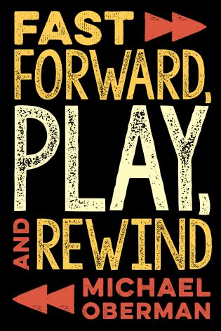 Cover image for the book Fast Forward, Play, and Rewind