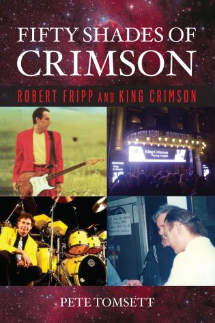 Cover image for the book Fifty Shades of Crimson: Robert Fripp and King Crimson