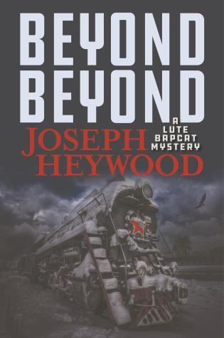 Cover image for the book Beyond Beyond: A Lute Bapcat Mystery