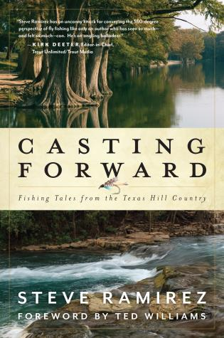 Cover image for the book Casting Forward: Fishing Tales from the Texas Hill Country