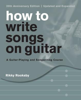 Cover image for the book How to Write Songs on Guitar: A Guitar-Playing and Songwriting Course, 20th Anniversary Edition, Updated and Expanded