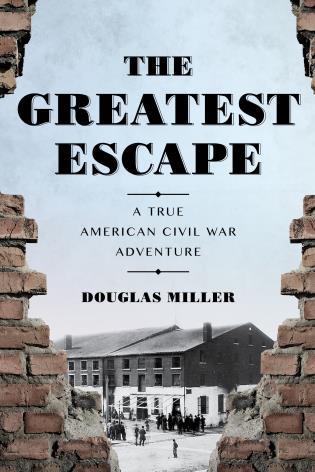 Cover image for the book The Greatest Escape: A True American Civil War Adventure