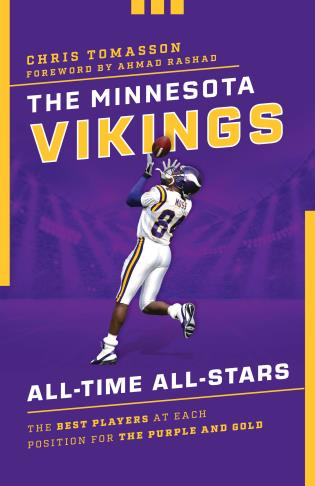 Cover image for the book The Minnesota Vikings All-Time All-Stars: The Best Players at Each Position for the Purple and Gold