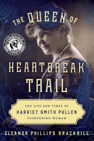 Cover image for the book The Queen of Heartbreak Trail: The Life and Times of Harriet Smith Pullen, Pioneering Woman