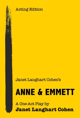 Cover image for the book Janet Langhart Cohen's Anne & Emmett: A One-Act Play, Acting Edition