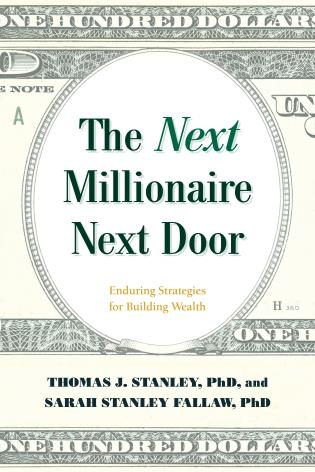 Cover image for the book The Next Millionaire Next Door: Enduring Strategies for Building Wealth