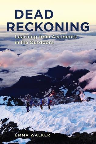 Cover image for the book Dead Reckoning: Learning from Accidents in the Outdoors