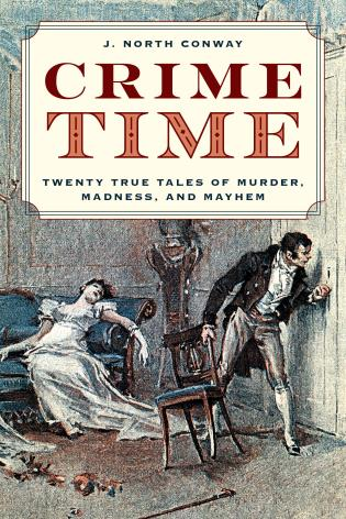 Cover image for the book Crime Time: Twenty True Tales of Murder, Madness, and Mayhem