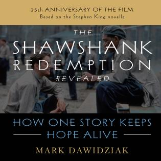 Cover image for the book The Shawshank Redemption Revealed: How One Story Keeps Hope Alive