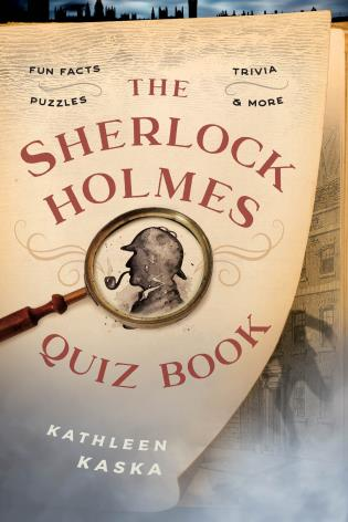 Cover image for the book The Sherlock Holmes Quiz Book: Fun Facts, Trivia, Puzzles, and More