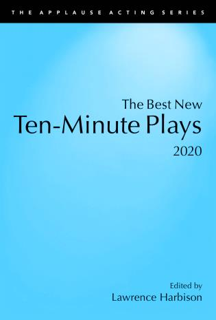Cover image for the book The Best New Ten-Minute Plays, 2020