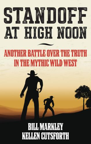 Cover image for the book Standoff at High Noon: Another Battle over the Truth in the Mythic Wild West