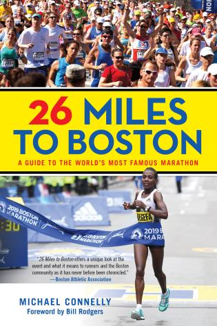 Cover image for the book 26 Miles to Boston: A Guide to the World's Most Famous Marathon, Revised Edition