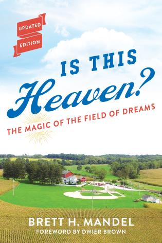 Cover image for the book Is This Heaven?: The Magic of the Field of Dreams