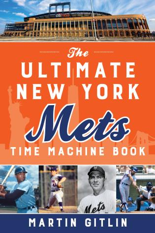 Cover image for the book The Ultimate New York Mets Time Machine Book