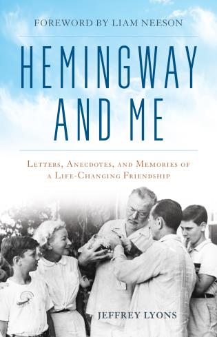 Cover image for the book Hemingway and Me: Letters, Anecdotes, and Memories of a Life-Changing Friendship