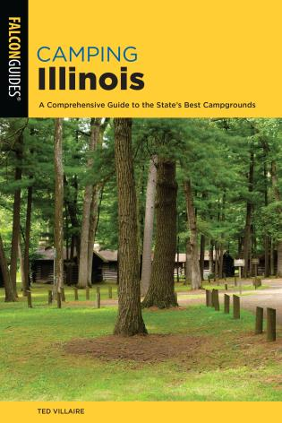 Cover image for the book Camping Illinois: A Comprehensive Guide To The State's Best Campgrounds, 2nd Edition