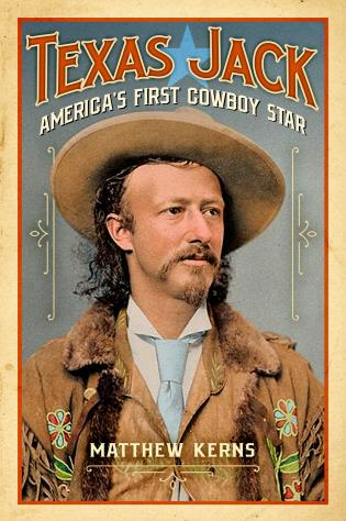 Cover image for the book Texas Jack: America's First Cowboy Star