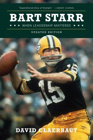 Cover image for the book Bart Starr: When Leadership Mattered, Updated Edition