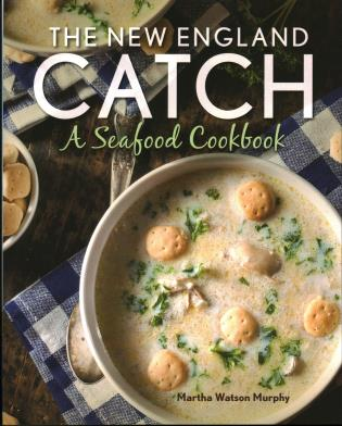 Cover image for the book The New England Catch: A Seafood Cookbook