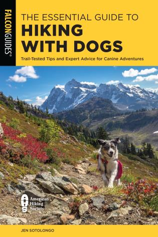 Cover image for the book The Essential Guide to Hiking with Dogs: Trail-Tested Tips and Expert Advice for Canine Adventures