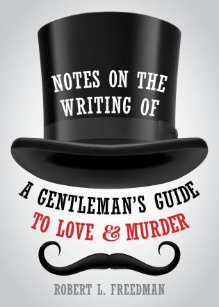 Cover image for the book Notes on the Writing of A Gentleman's Guide to Love and Murder